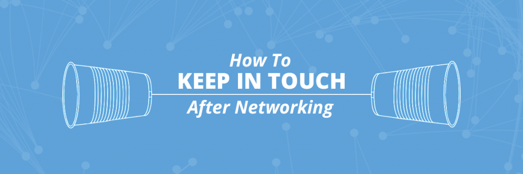 Mpower How To Keep In Touch After Networking